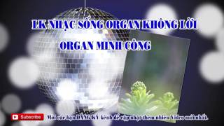 Li�n Kh�c Nhạc Sống Organ Hay Nhất 2017 . V� Ngựa Tr�n Đồi Cỏ Non  Organ Minh C�ng