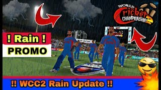 WCC2 || Rain Interrept Live Official Promo || WCC2 New Update Promo !!