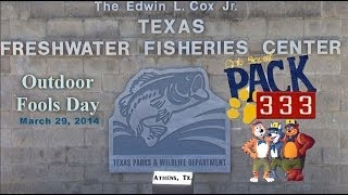 Cub Scout Pack 333 @ Texas Freshwater Fishery Athens, Tx. ( Part #1 )