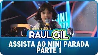 Programa Raul Gil (27/06/15) - Assista ao quadro Mini Parada - Parte 1