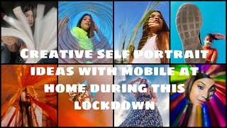 8 Creative Self Portrait Ideas At Home During This Lockdown