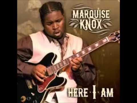 Marquise Knox - Can A Young Man Play The Blues