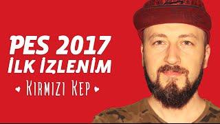 PES 2017 İlk İzlenim | Kırmızı Kep