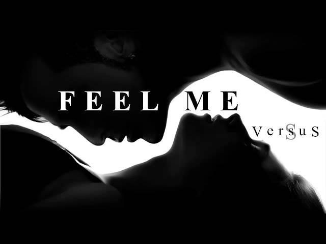 ▼ VersuS - Feel Me | Kizomba/Tarraxa