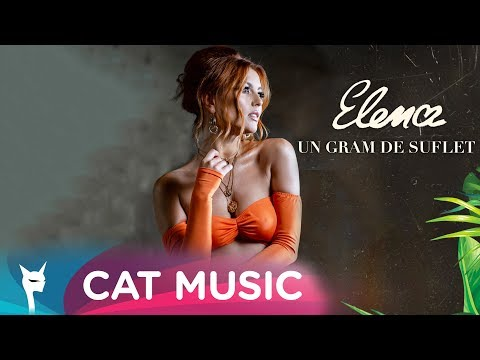 Elena - Un gram de suflet (Official Video)