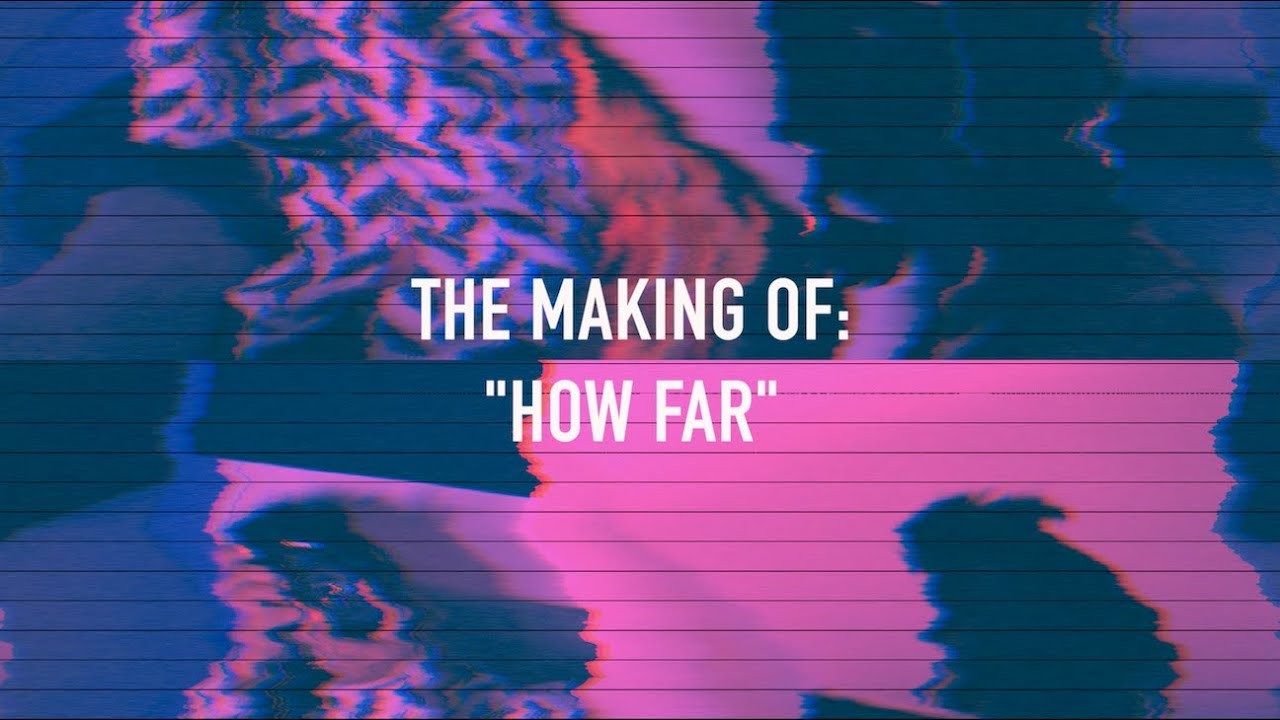 "Becoming The Static Quo: Making of ""How Far"""