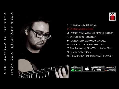 Alexey Starodubtsev - Muy Flamenco Muy Jazz (Full Album)