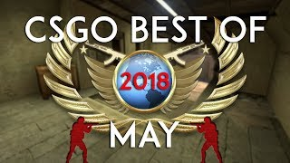 CSGO - Best of May 2018