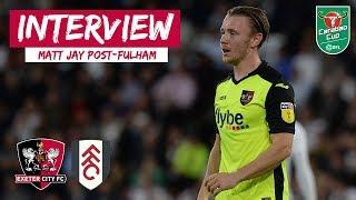 💬 Matt Jay on Fulham 2 City 0 | Exeter City Football Club