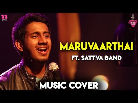 Maruvaarthai - Ft. Sattva Band | Music Cover | Episode 10 | Music Cafe From SS Music