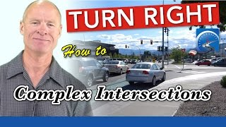 How to Turn Right at Complex Intersections