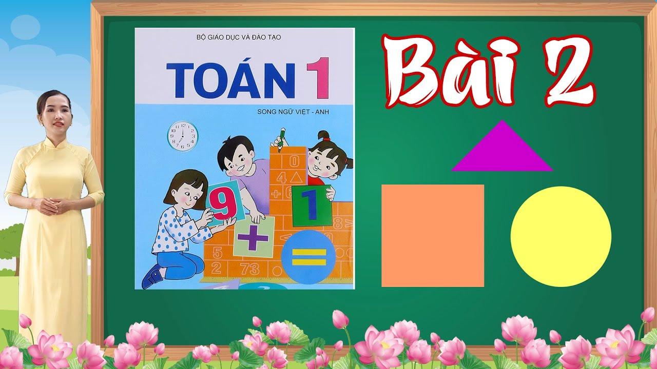 Học toán lớp 1 bài 2 |Học cách nhận biết hình vuông, hình tròn, hình tam giác