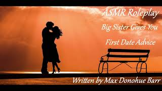 ASMR Roleplay - Big Sister Gives First Date Advice [First Date Encouragement]