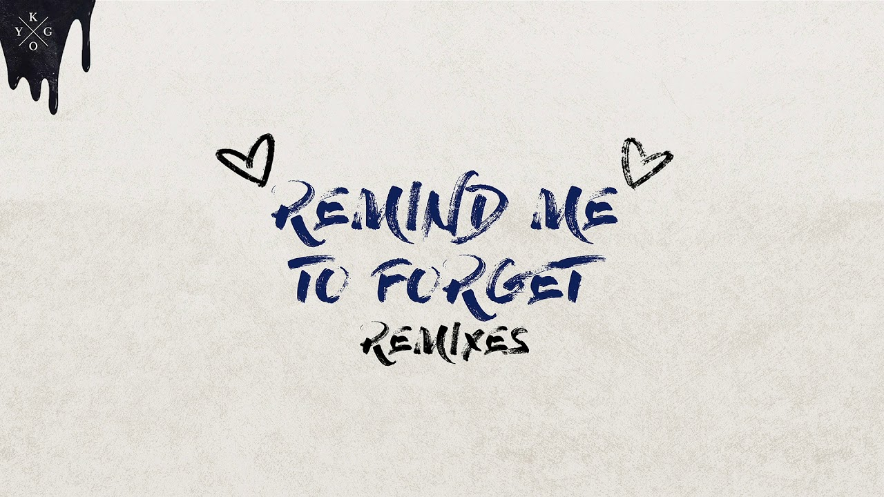 Kygo & Miguel — Remind Me To Forget (Hook N Sling Remix) [Ultra Music]
