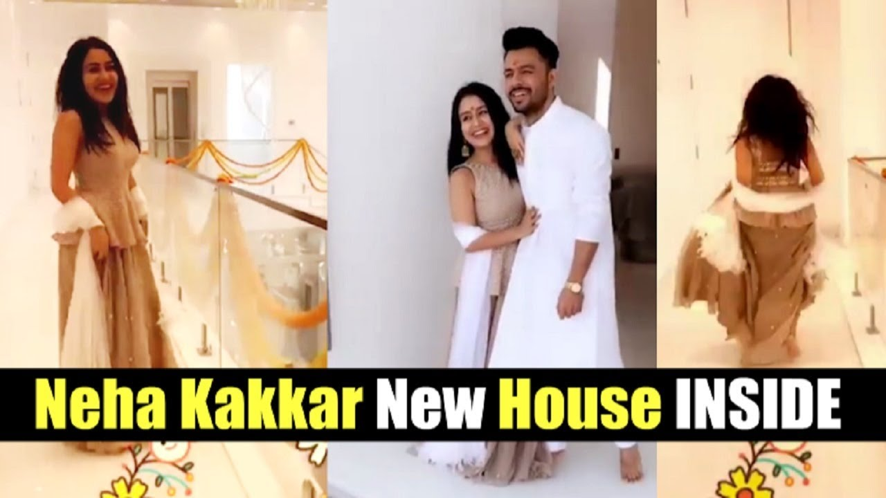 Neha Kakkar Showing Her New House And Its Nothing Less Than A Palace Youtube