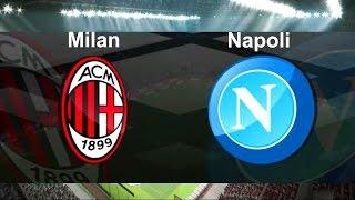 AC MILAN VS SSC NAPOLI SERIE A | PES 2017 - Prediction
