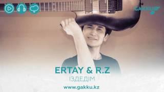 ERTAY & R.Z - Іздедім (audio)