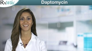 Daptomycin To Treat Skin and Blood Infections From Bacteria - Overview
