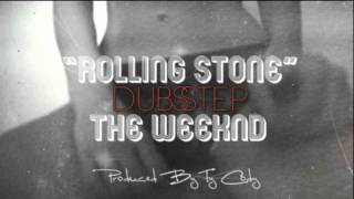 The Weeknd Rolling Stone Dubstep Remix by Ty Cody