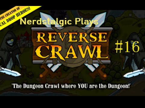 Let's Play Reverse Crawl w/Nerdstalgic, Ep. 16  