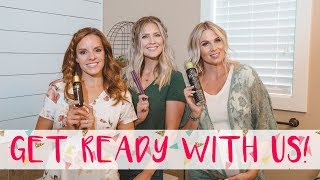 Get Ready With Us! [Hair Routine & Ideas]