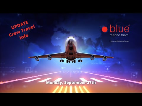 Crew Travel Updates for September 27th,  2021 with Lee Harris of Blue Marine Travel