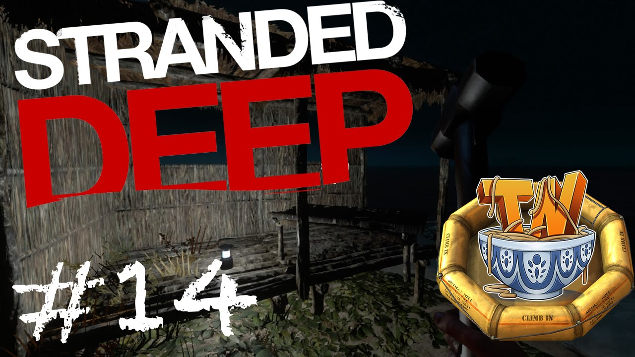 Stranded Deep A Roof Over My Head Ep 14 Youtube