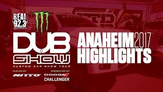 2017 DUB Show: Anaheim Highlights!