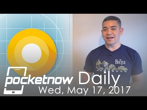 Android O features, Google Lens & more Google I/O highlights - Pocketnow Daily