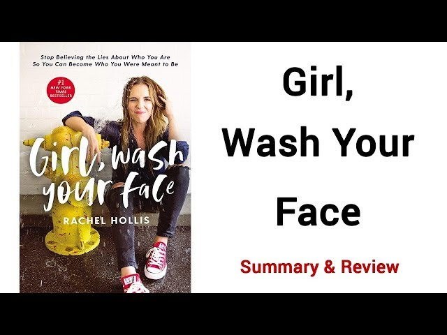 Girl Wash Your Face Summary & Review