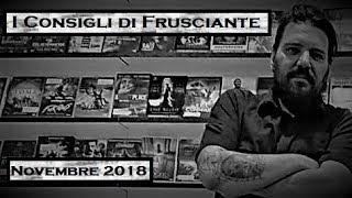I Consigli di Frusciante: Novembre 2018