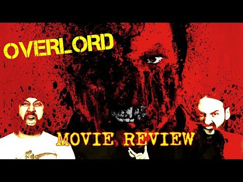 OVERLORD - MOVIE REVIEW!!!