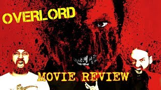 OVERLORD – MOVIE REVIEW!!!