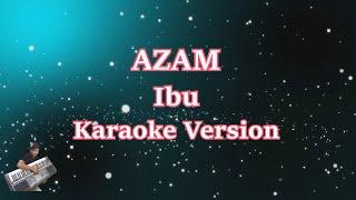[5.82 MB] Ibu - Azam Karaoke (Dangdut)