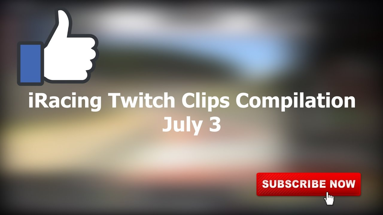 July 3 | iRacing Clips Compilation