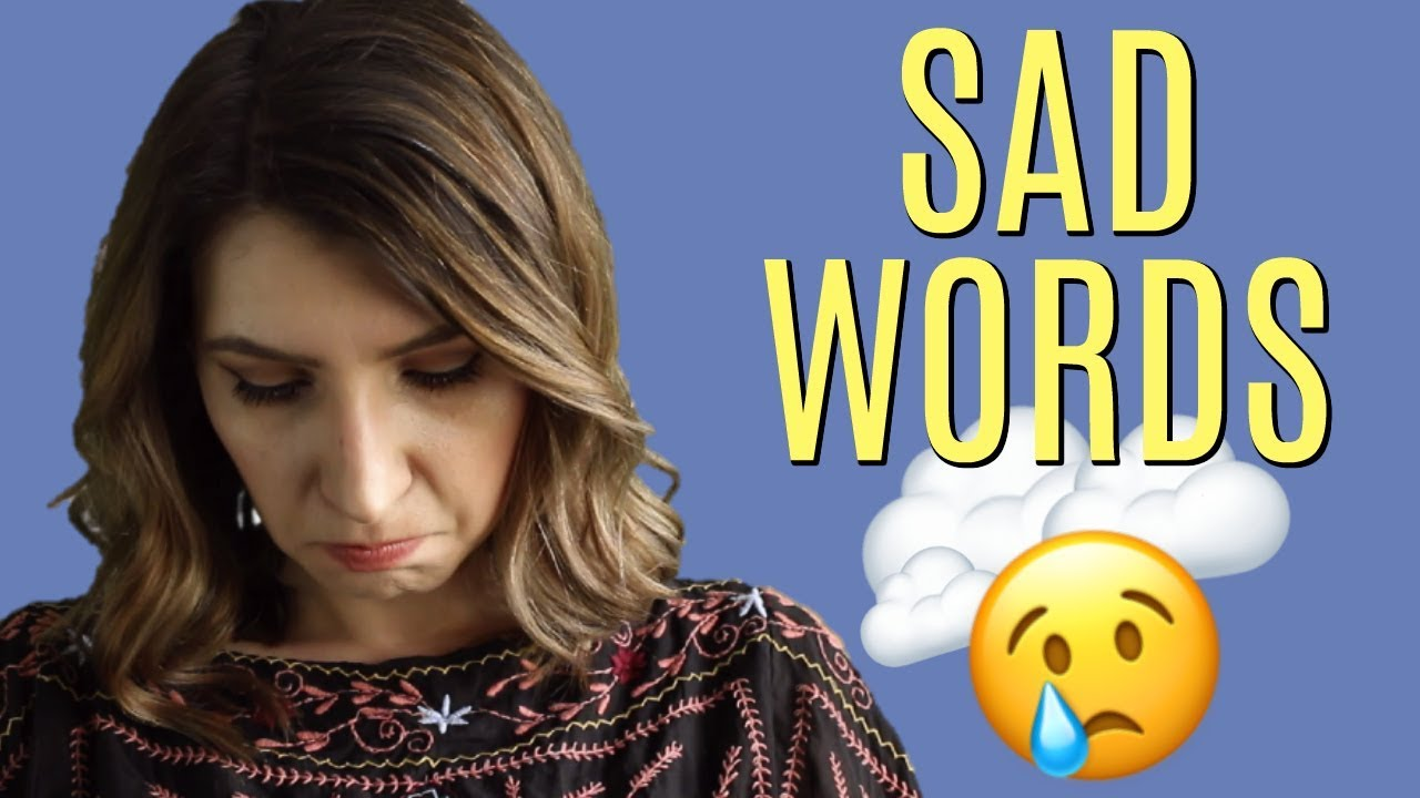 Useful Words & Synonyms on How to Say You're SAD ? - YouTube