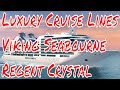 Luxury Cruise Lines Popular Today Viking Seabourne Regent Ponant Crystal Windstar Oceania