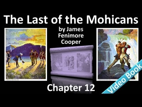 Chapter 12 - The Last of the Mohicans by James Fenimore Cooper
