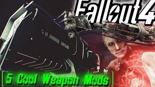 5 COOL WEAPON MODS FOR FALLOUT 4 (XBOX ONE/PC)