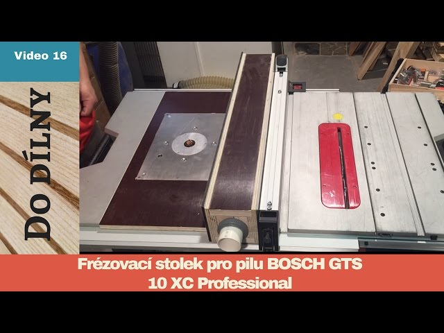 FRÉZOVACÍ STOLEK PRO PILU BOSCH GTS 10 XC / ROUTER TABLE FOR BOSCH GTS 10 XC