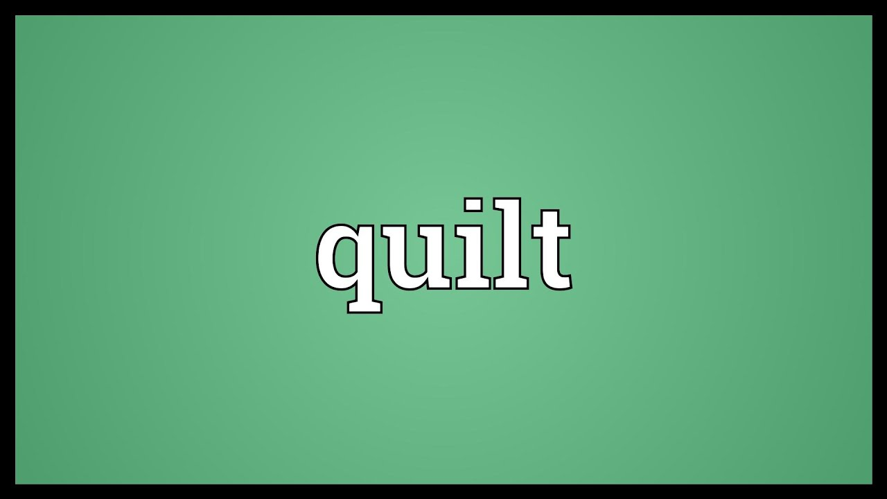 Quilt Meaning Youtube