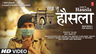 Rakh Tu Hausla | Rani Mukerji | Pravin Talan | Swarit Nigam | Nippu Khound | T-Series