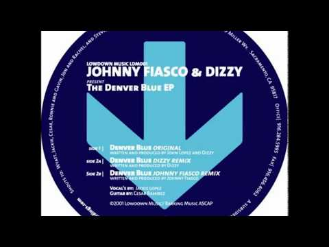 Johnny Fiasco & Dizzy  -  Denver Blue (Johnny Fiasco Remix)