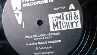 Smith & Mighty  - Walk on (Long version) 1987