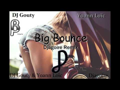 DJ Gouty & Yoann Loïc - Big Bounce 2017 (Djagoire Remix)