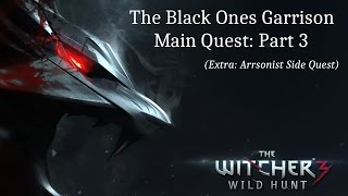 The Black Ones Garrison (Extra: Arsonist Side Quest), The Witcher 3, Main Quest: Part 3