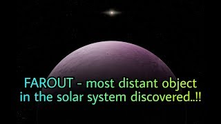 2018 VG18 (FAROUT) - farthest object in the solar system discovered !!