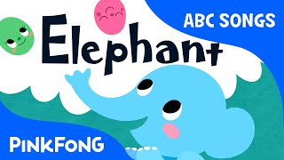 E | Elephant | ABC Alphabet Songs | Phonics | PINKFONG Songs for Children