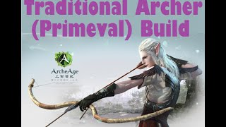 ArcheAge - Traditional Archer (Primeval) Build + Gameplay