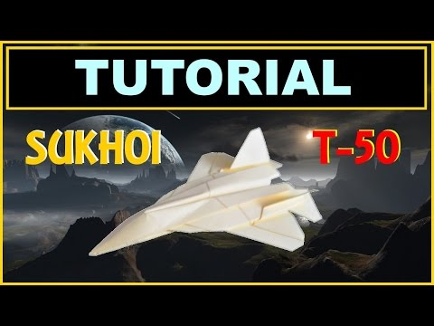 Origami Airplanes - Tutorial of Sukhoi PAK-FA T-50 with no cuts and no glue